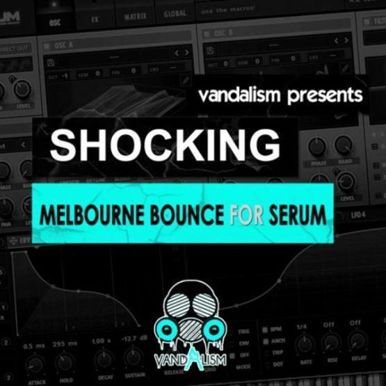 Shocking Melbourne Bounce For Serum By Vandalism