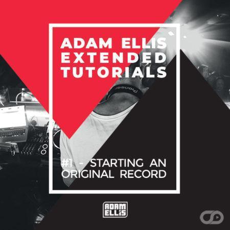 adam-ellis-extended-tutorial-1-starting-an-original-record