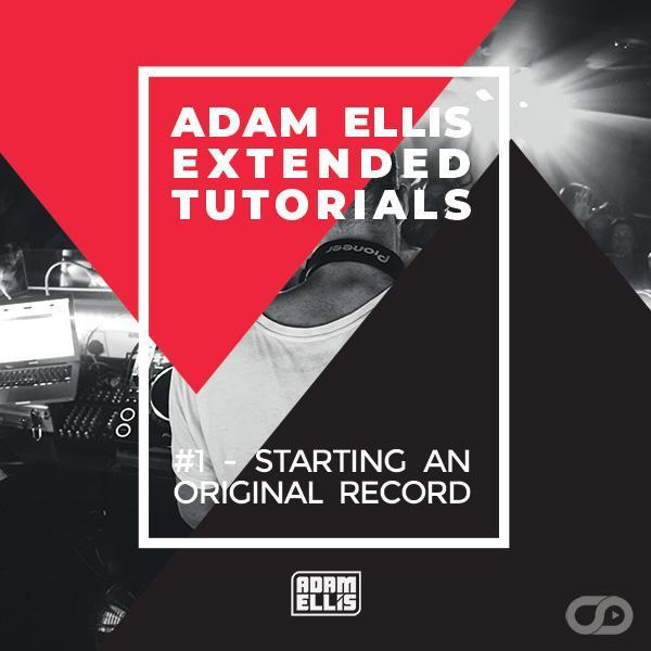 Adam Ellis Extended Tutorial #1 - Starting An Original Record