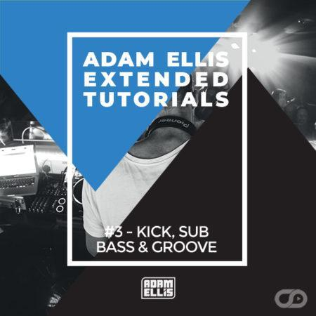 adam-ellis-extended-tutorial-3-kick-sub-bass-groove