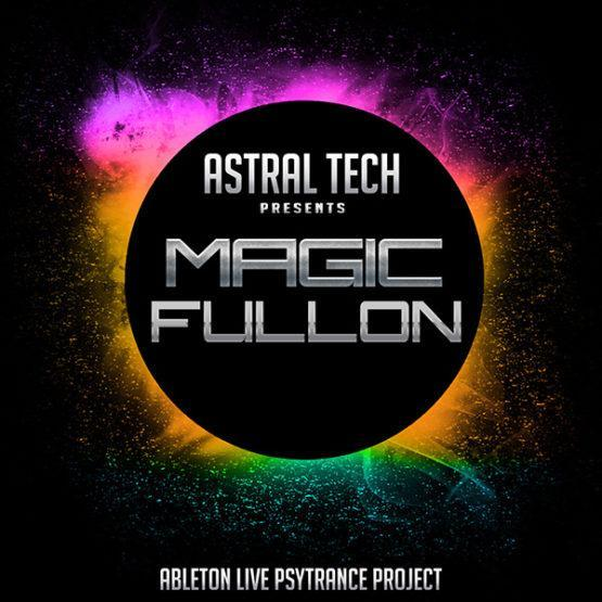 astral-tech-magic-fullon-ableton-live-psytrance-project
