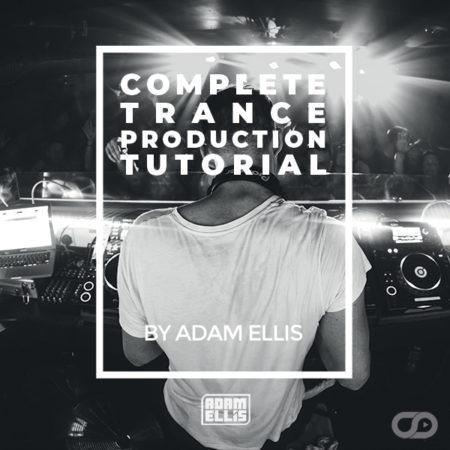 adam-ellis-complete-trance-production-tutorial-myloops