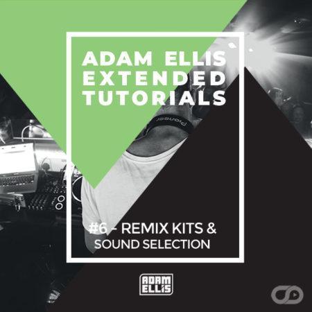 adam-ellis-extended-tutorial-6-remix-kits-sound-selection