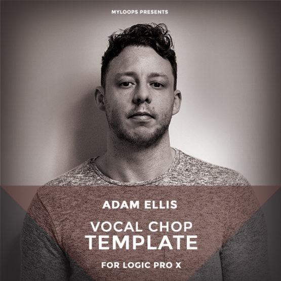 adam-ellis-vocal-chop-template-for-logic-pro-x