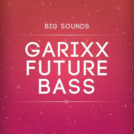 big-sounds-garixx-future-bass-construction-kits