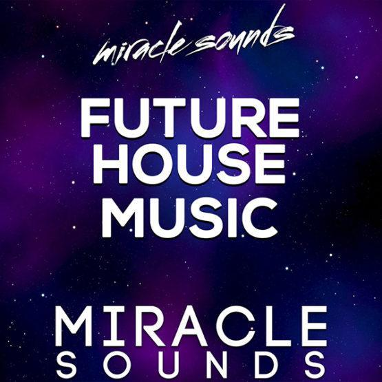 miracle-sounds-future-house-music-construction-kits