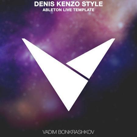 vadim-bonkrashkov-denis-kenzo-style-ableton-live-template-myloops