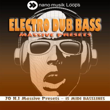 Electro Dub Bass: Massive Presets