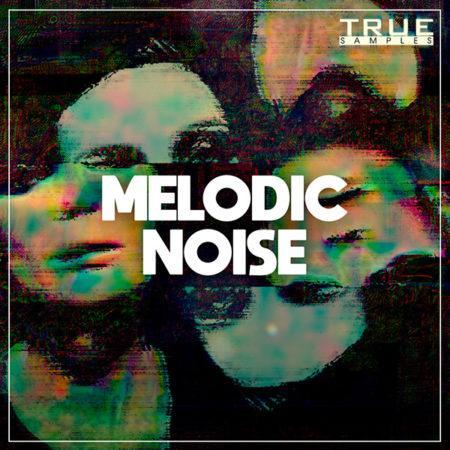 Melodic Noise Sample Pack By True Samples