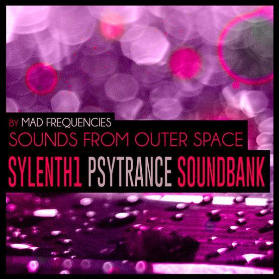 Sylenth1 Psytrance Soundbank - Sounds From Outer Space by Mad Frequencies