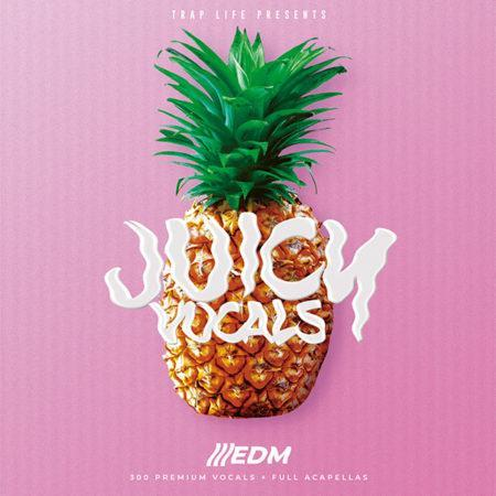 juicy-vocals-edm-vocal-pack-trap-life
