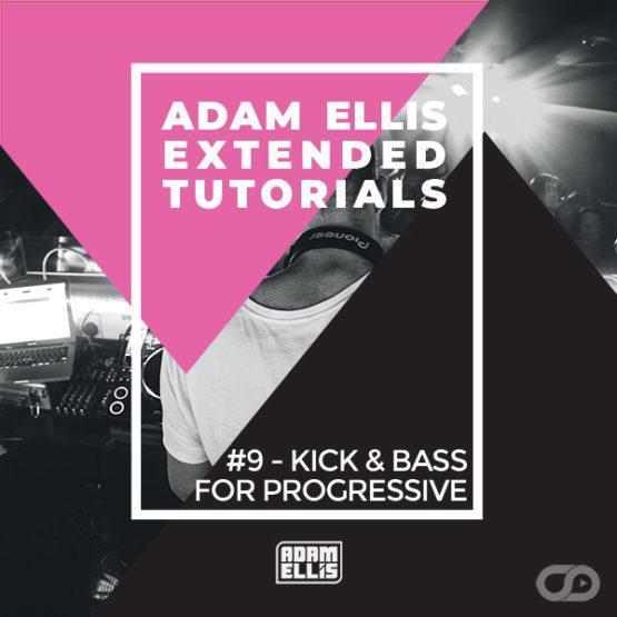 adam-ellis-extended-tutorial-9-kick-bass-for-progressive-myloops