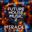 future-house-music-2-sample-pack-miracle-sounds