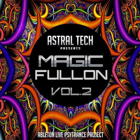 Astral Tech - Magic Fullon Vol. 2 (Ableton Live Psytrance Project)