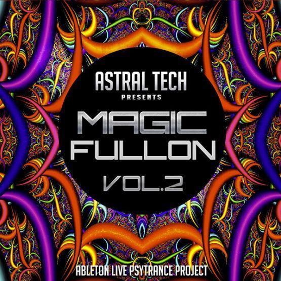 Astral Tech - Magic Fullon Vol. 2 (Ableton Live Psytrance Project)