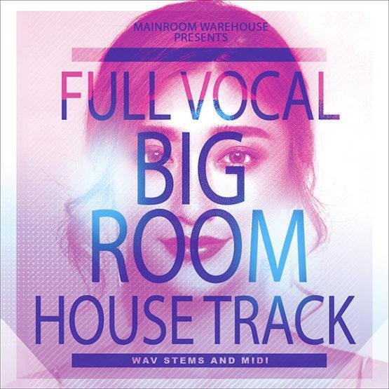 Full Vocal Big Room House Track Stems And MIDI [1000x1000] Ver 2