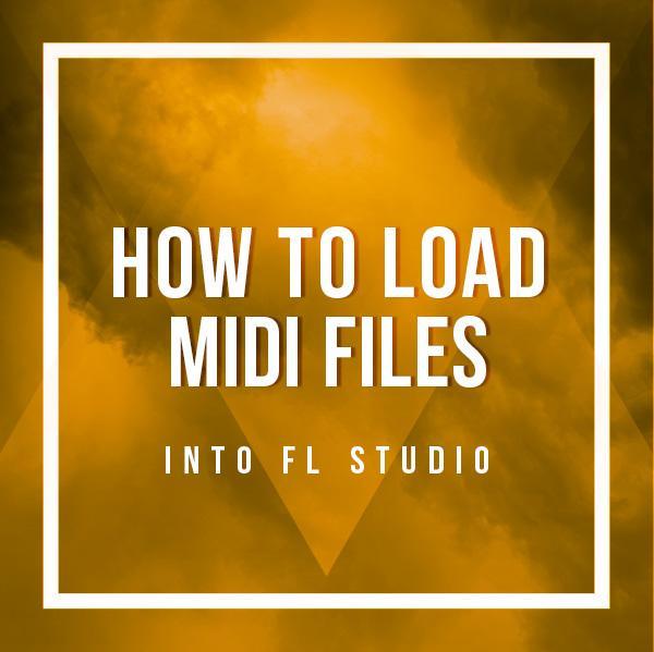how-to-load-midi-files-into-fl-studio