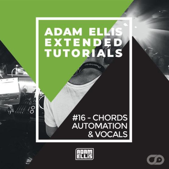 adam-ellis-extended-tutorial-16-chords-automation-vocals