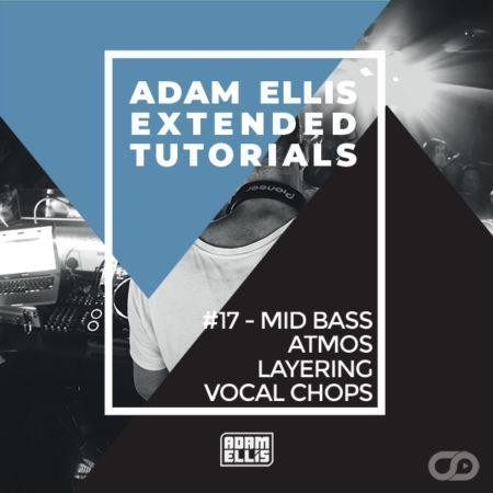adam-ellis-extended-tutorial-17-mid-bass-atmos-layering-vocal-chops