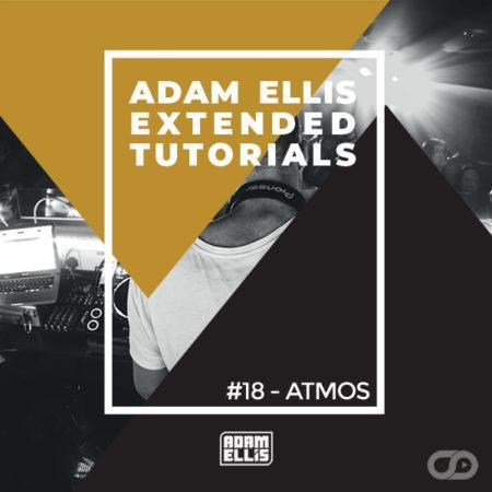 adam-ellis-extended-tutorial-18-atmos