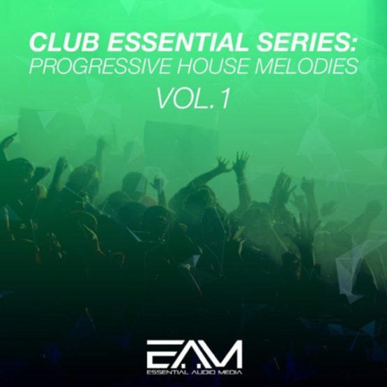 Club Essential Series Progressive House Melodies Vol 1 By Essential Audio Media