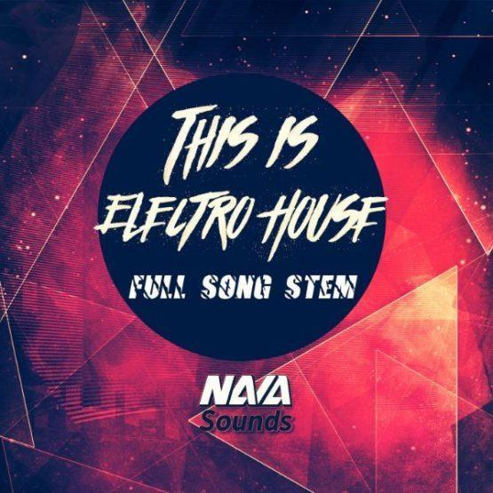 Nava Sounds - This Is Electro House (WAV Stems)
