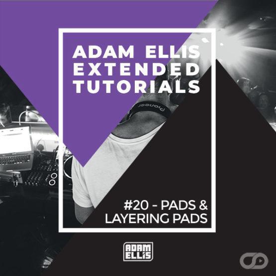 adam-ellis-extended-tutorial-20-pads-layering