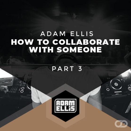 adam-ellis-how-to-collaborate-with-someone-part-3