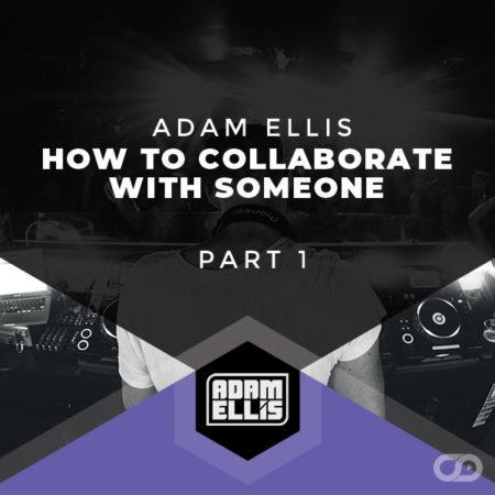 adam-ellis-how-to-collaborate-with-someone-tutorial-part-1