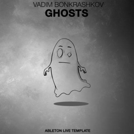 vadim-bonkrashkov-ghosts-ableton-live-template