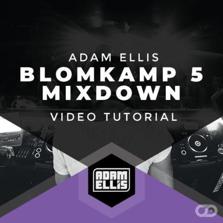 adam-ellis-blomkamp-5-mix-down-trance-tutorial