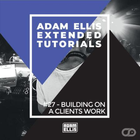 adam-ellis-extended-tutorial-27-building-on-a-clients-work