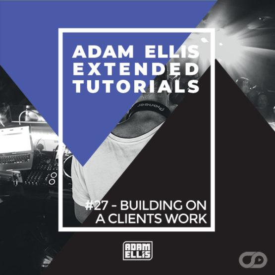 adam-ellis-extended-tutorial-27-building-on-a-clients-work