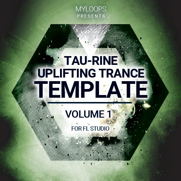 Tau-Rine - Uplifting Trance Template Vol. 1 (For FL Studio)