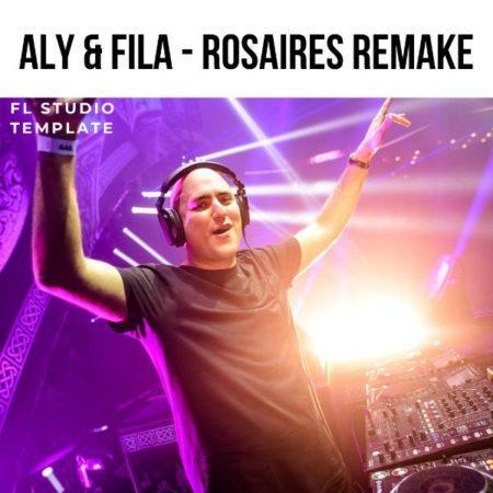 Aly & Fila - Rosaires Remake (FL Studio Template)