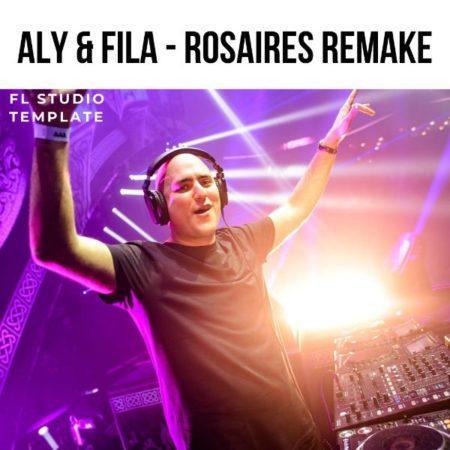 Aly & Fila - Rosaires Remake (FL Studio Template)