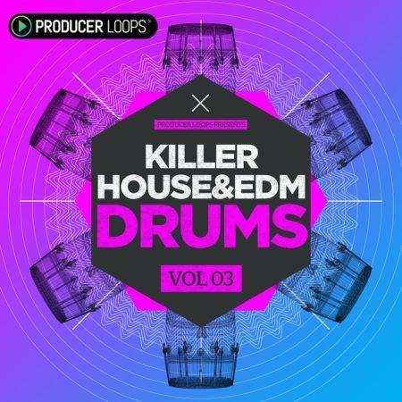 Killer House & EDM Drums Vol 3