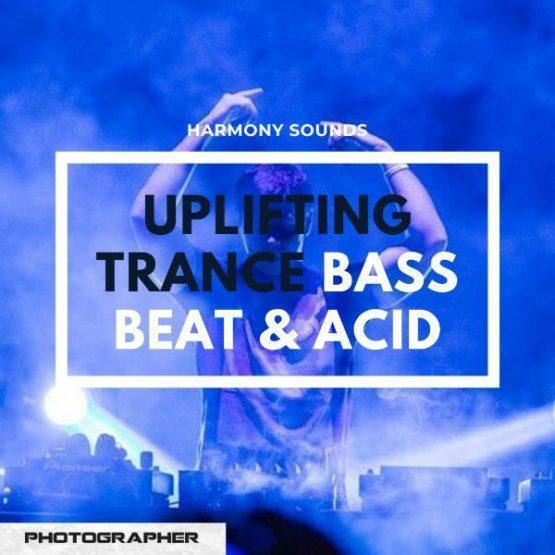 Uplifting Trance Bass Beat & Acid