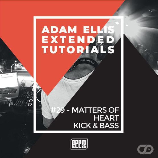adam-ellis-extended-tutorial-29-matters-of-heart-kick-bass