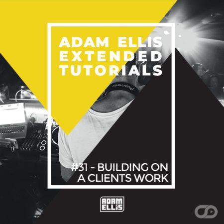 adam-ellis-extended-tutorial-31-building-on-a-clients-work