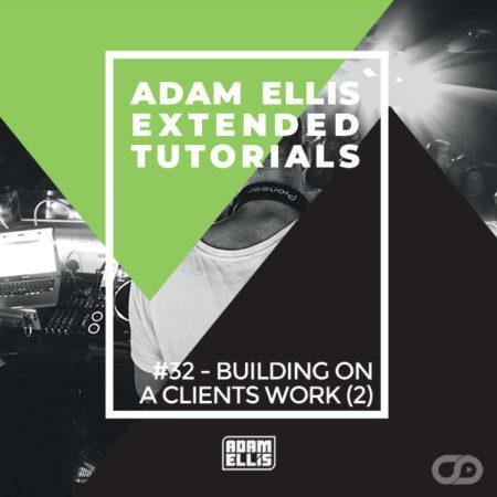 adam-ellis-extended-tutorial-32-building-on-a-clients-work-2