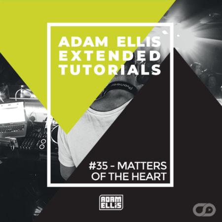 adam-ellis-extended-tutorial-35-matters-of-the-heart