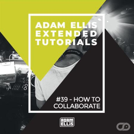 adam-ellis-extended-tutorial-39-how-to-collaborate