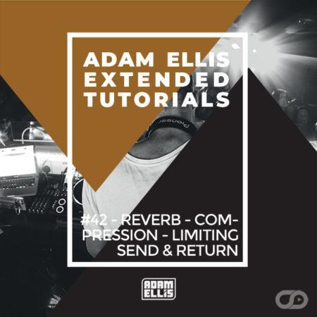 adam-ellis-reverb-compression-limiting-send-return-tutorial