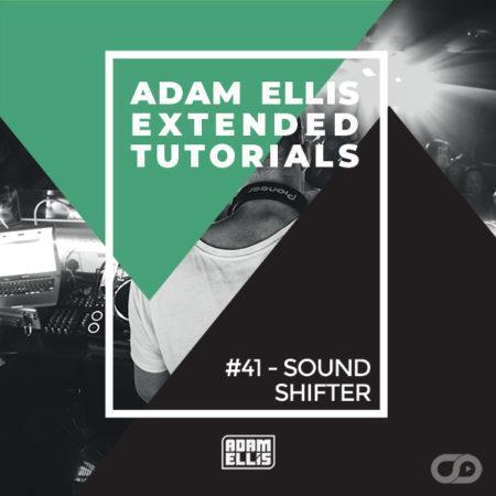 adam-ellis-tutorial-41-sound-shifter-myloops