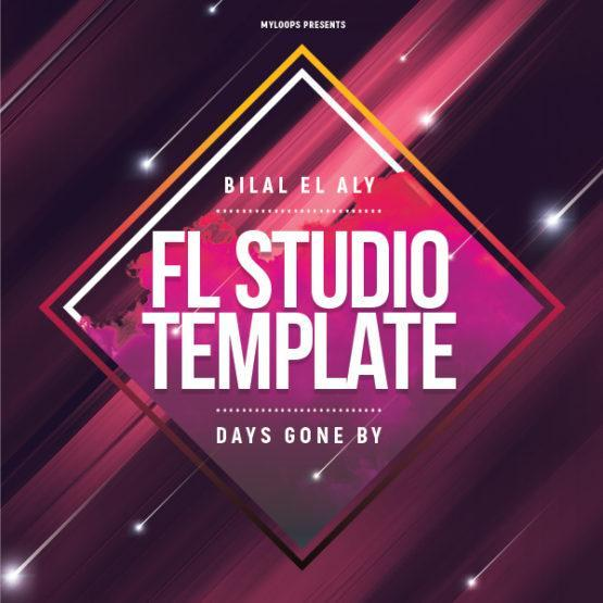 bilal-el-aly-days-gone-by-fl-studio-template-myloops