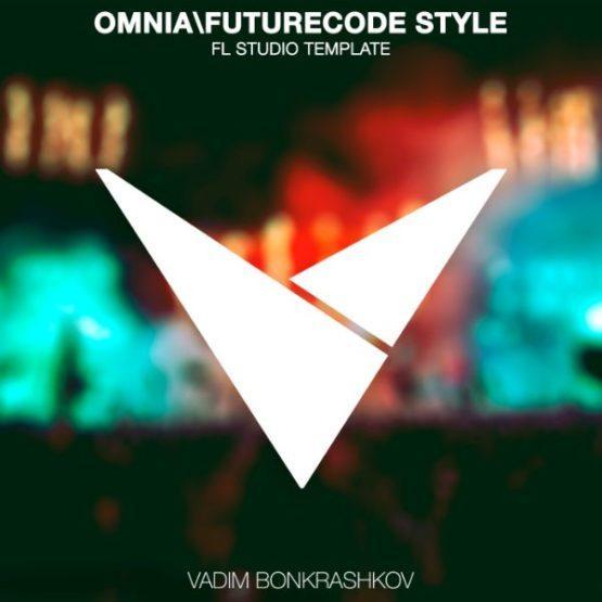 Vadim Bonkrashkov - Omnia & Futurecode (FL Studio Template)