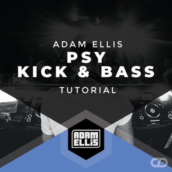 adam-ellis-psy-kick-and-bass-tutorial-myloops