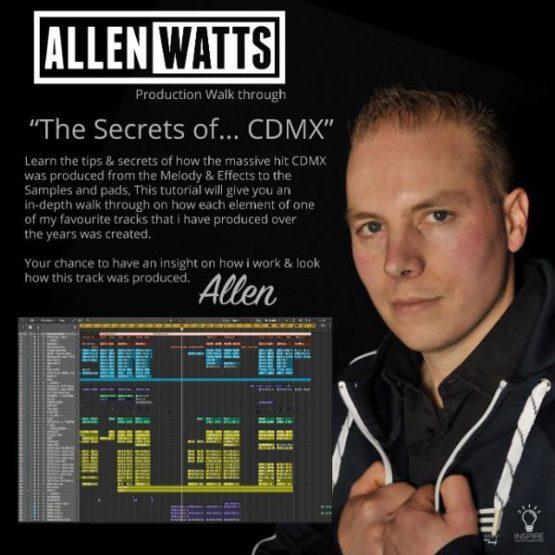 Allen Watts CDMX Production Walkthrough