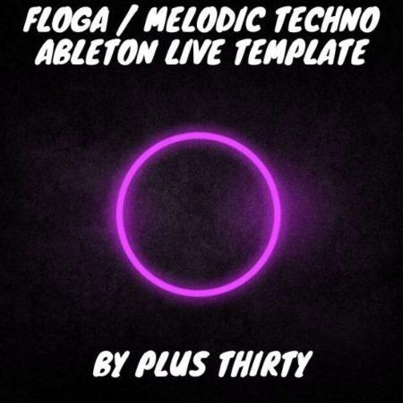 Floga _ Melodic Techno Ableton Live Template by Plus Thirty